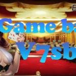 Sảnh chơi game bài V7SB đẳng cấp
