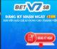 Tặng Thành viên của BETV7SB.COM 128k tiền cược miễn phí